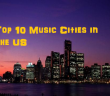 Top 10 Music Cities in the US