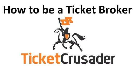 How to be a Ticket Broker | Ticket Crusader