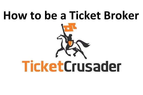 How to be a Ticket Broker   Ticket Crusader