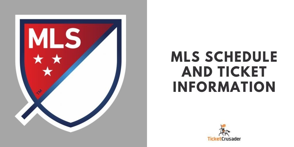 MLS Schedule and Ticket Information