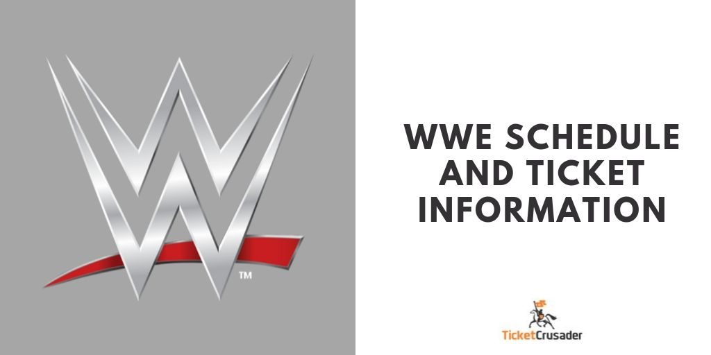 WWE Schedule and Ticket Information
